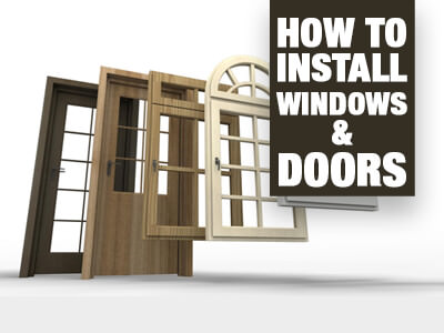 How To Install Windows And Doors