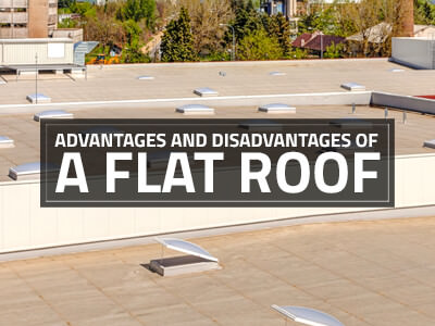 Advantages and Disadvantages Of A Flat Roof